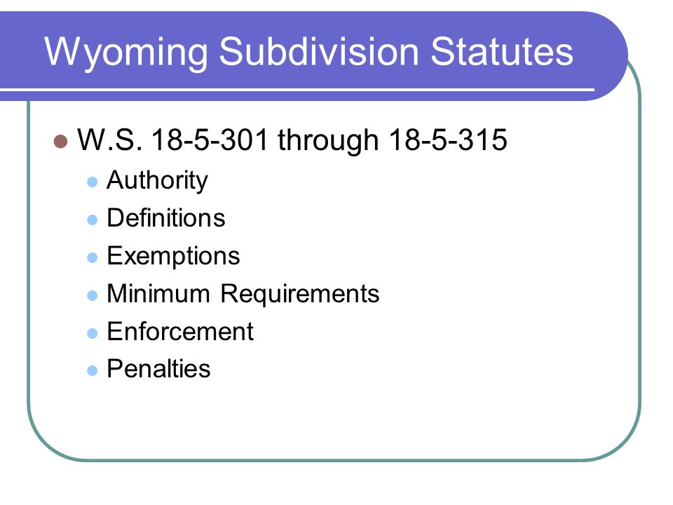 Wyoming Subdivision Statutes W.S.
