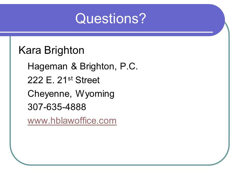 Questions. Kara Brighton Hageman & Brighton, P.C.
