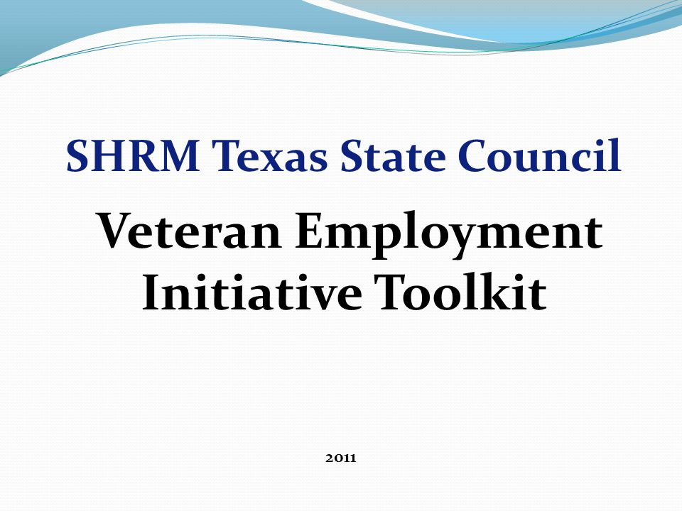 SHRM Texas State Council Veteran Employment Initiative Toolkit 2011