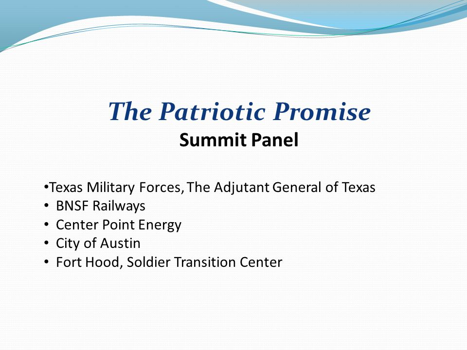 The Patriotic Promise Summit Panel Texas Military Forces, The Adjutant General of Texas BNSF Railways Center Point Energy City of Austin Fort Hood, Soldier Transition Center