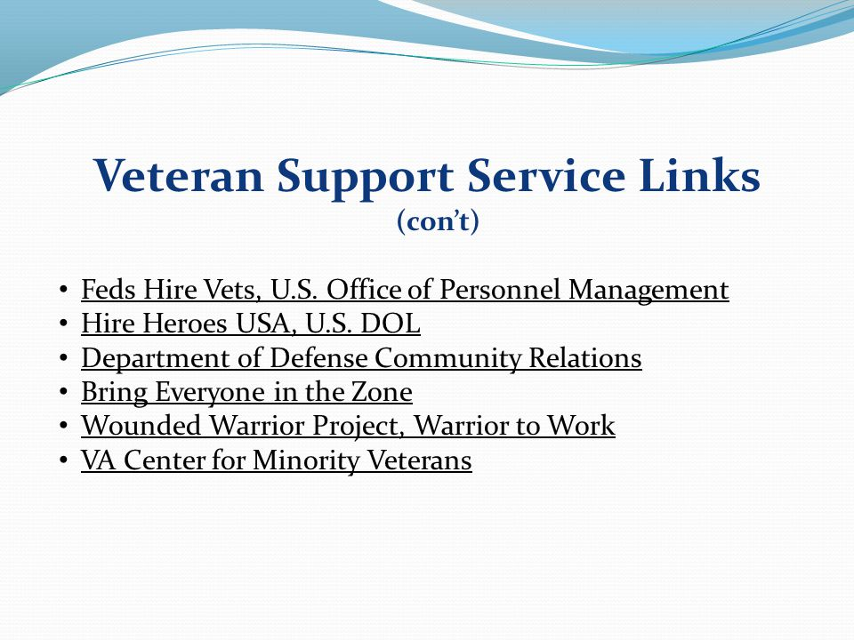 Veteran Support Service Links (con't) Feds Hire Vets, U.S.