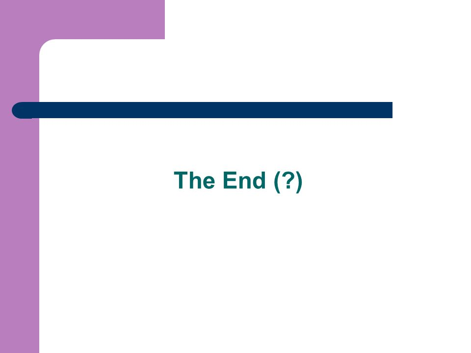 The End (?)