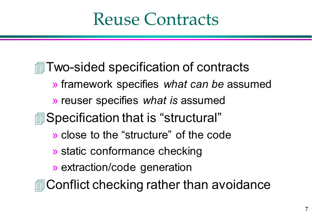 18 Checking Conflicts Base Contract M1 M2 Derived Contract New Base Contract Possible conflicts Interface conflicts Method capture Inconsistent methods Unimplemented methods Dangling reference Unanticipated recursion