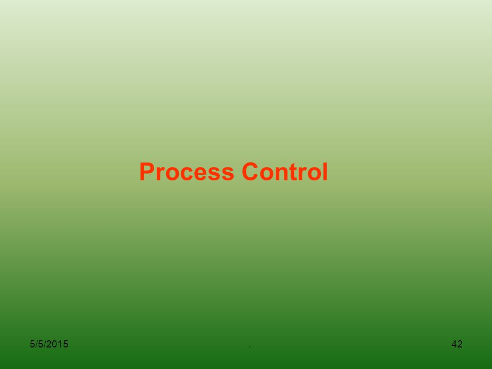 5/5/2015.42 Process Control