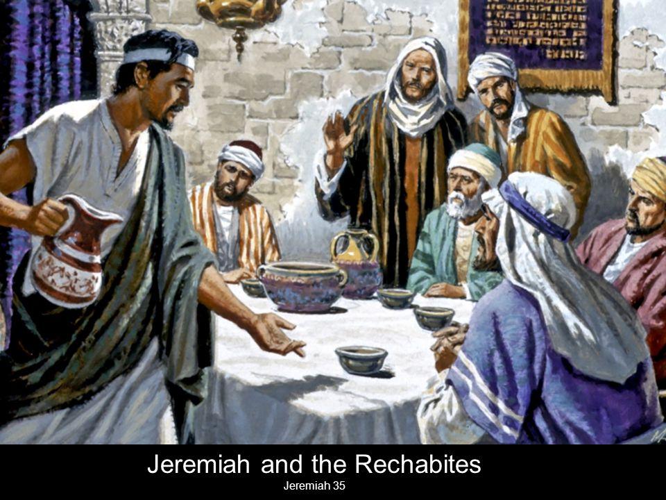 Jeremiah and the Rechabites Jeremiah 35
