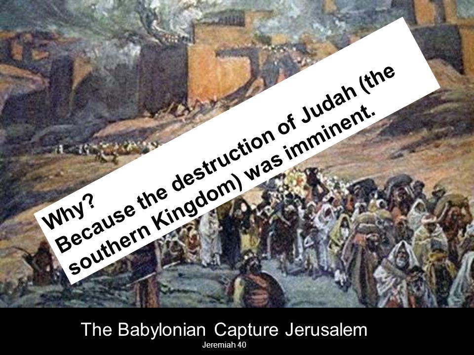 The Babylonian Capture Jerusalem Jeremiah 40 Why.
