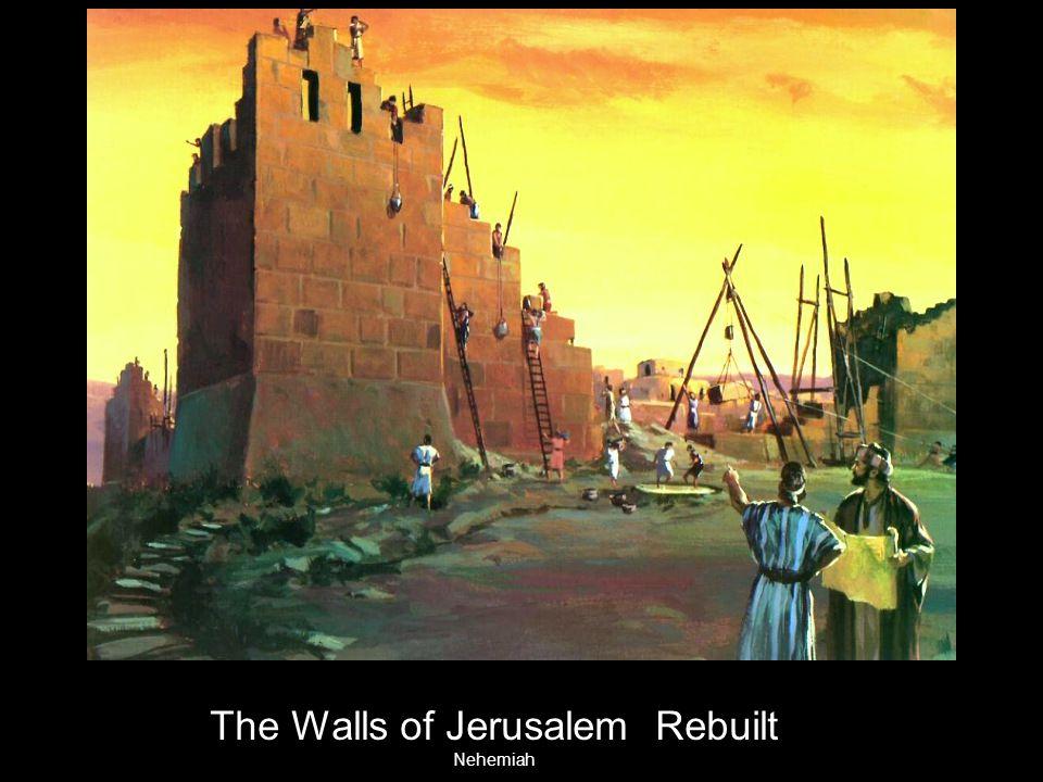The Walls of Jerusalem Rebuilt Nehemiah