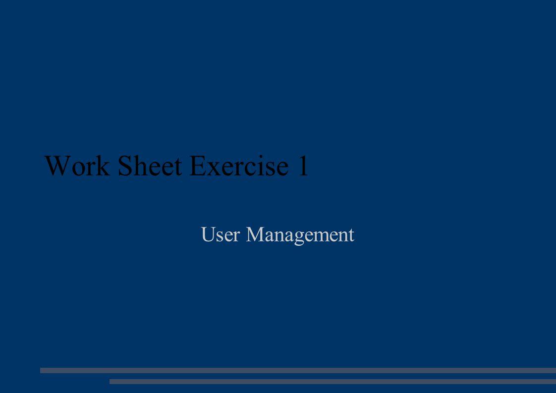 Work Sheet Exercise 1 User Management