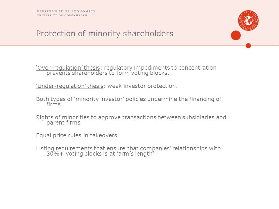 Protection of minority shareholders 'Over-regulation' thesis: regulatory impediments to concentration prevents shareholders to form voting blocks.