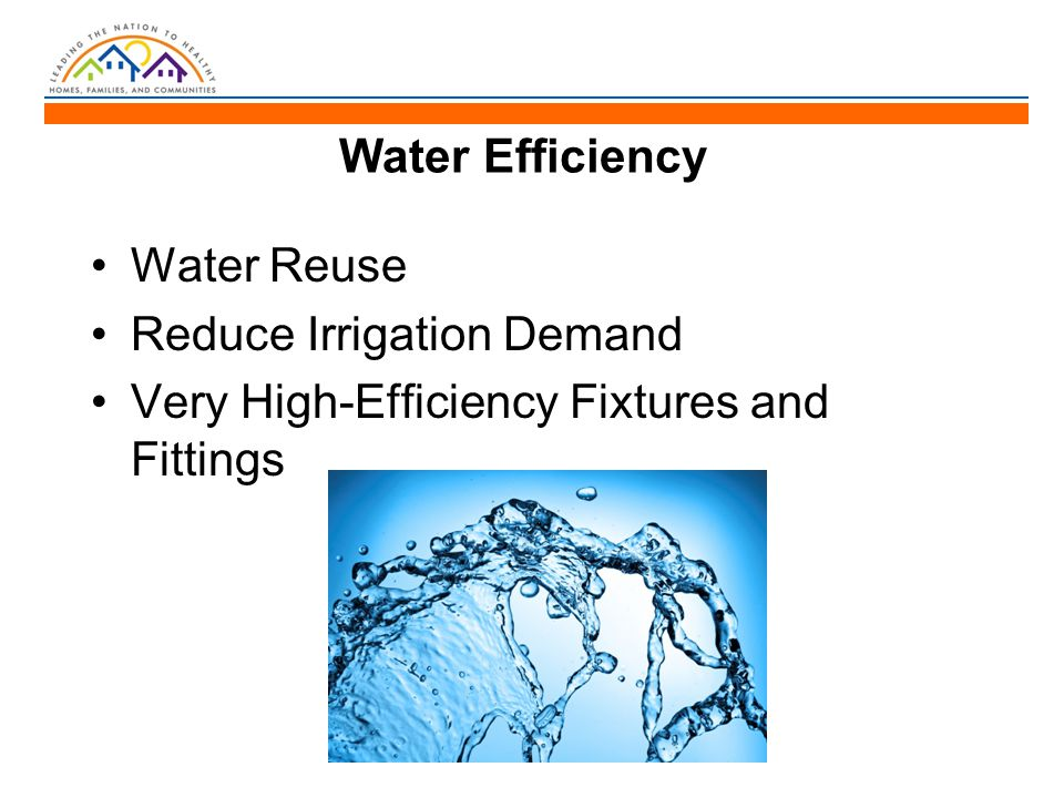 Water Efficiency Water Reuse Reduce Irrigation Demand Very High-Efficiency Fixtures and Fittings