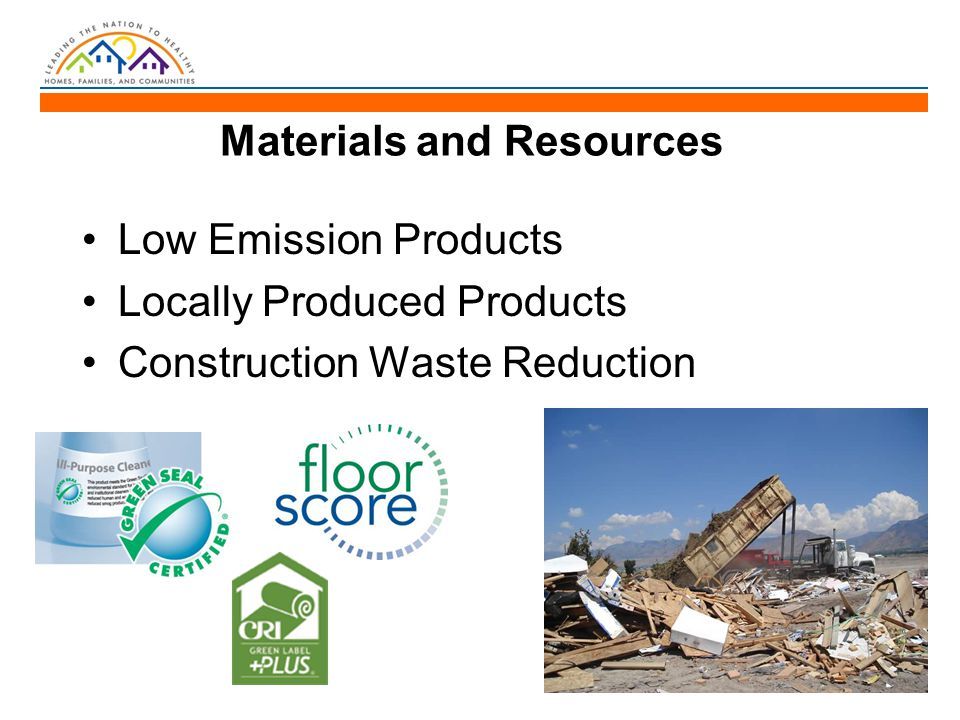 Materials and Resources Low Emission Products Locally Produced Products Construction Waste Reduction
