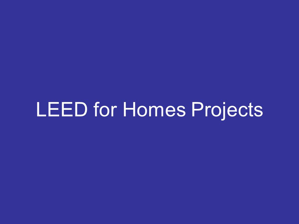 LEED for Homes Projects