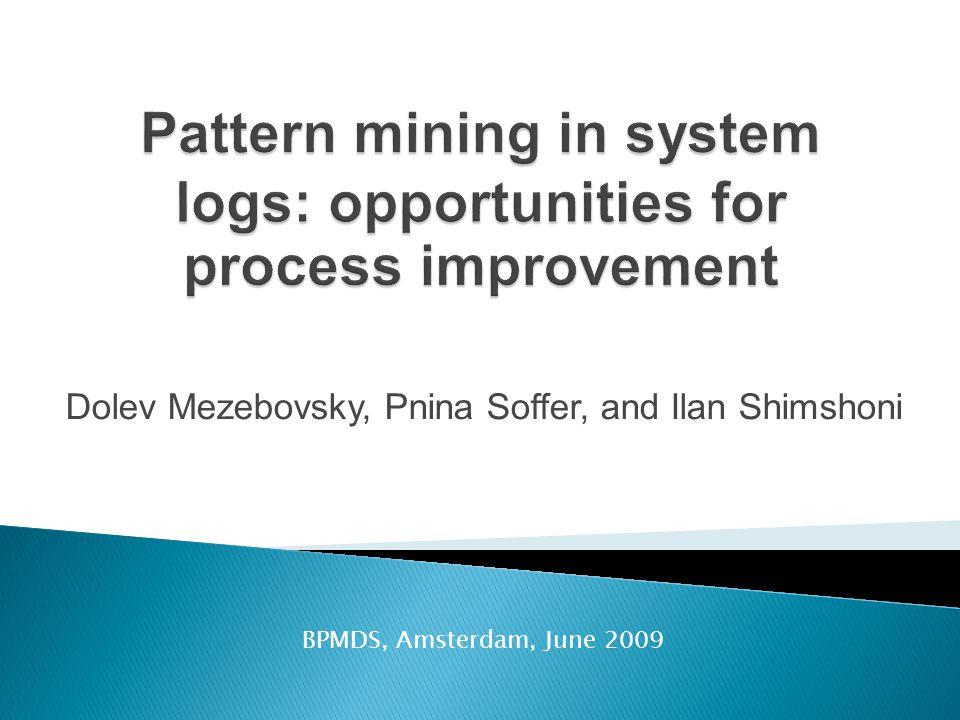 Dolev Mezebovsky, Pnina Soffer, and Ilan Shimshoni BPMDS, Amsterdam, June 2009