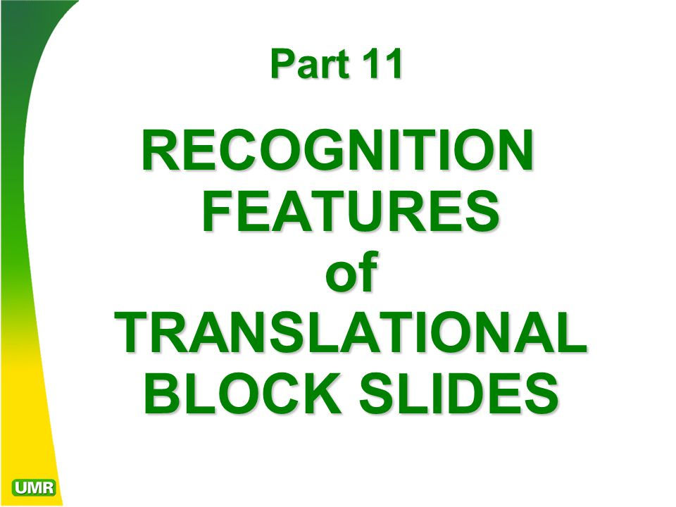Part 11 RECOGNITION FEATURES of TRANSLATIONAL BLOCK SLIDES
