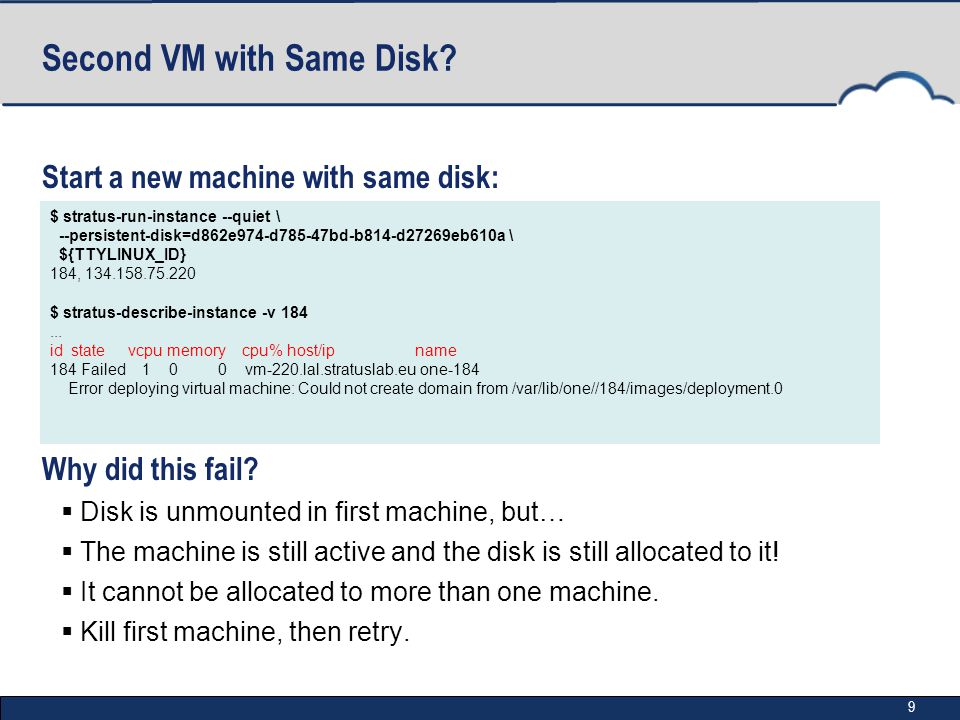9 Second VM with Same Disk. Start a new machine with same disk: Why did this fail.