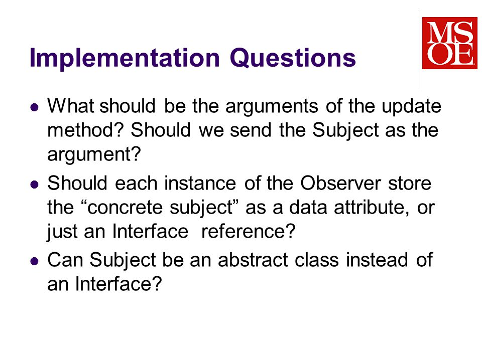 Implementation Questions What should be the arguments of the update method.
