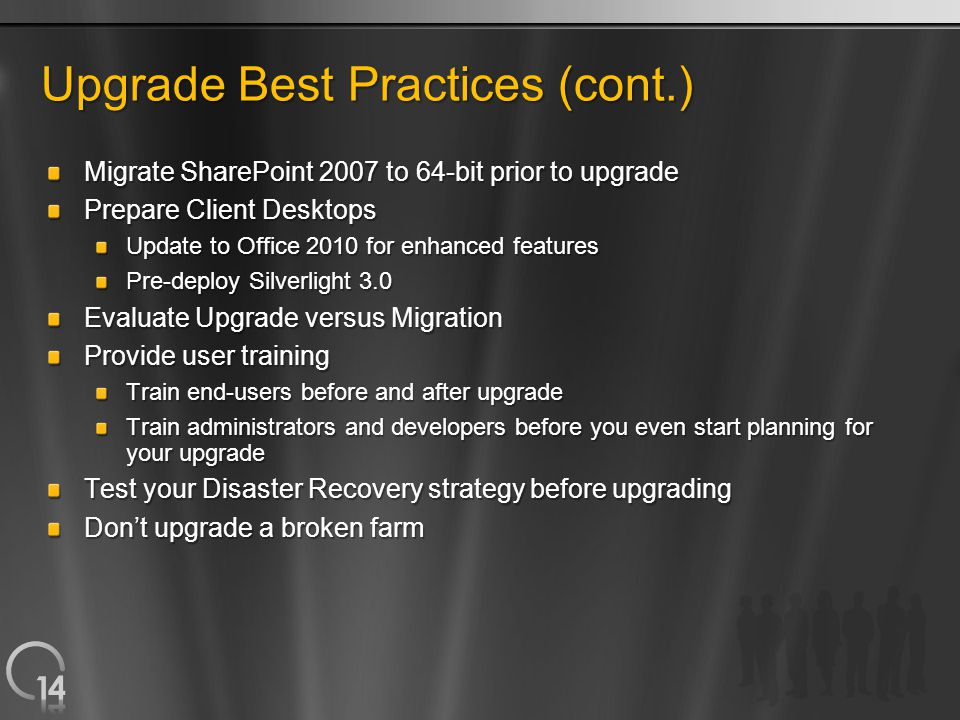Upgrade Best Practices (cont.) Migrate SharePoint 2007 to 64-bit prior to upgrade Prepare Client Desktops Update to Office 2010 for enhanced features