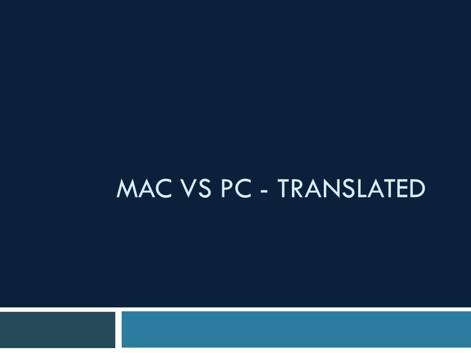 MAC VS PC - TRANSLATED