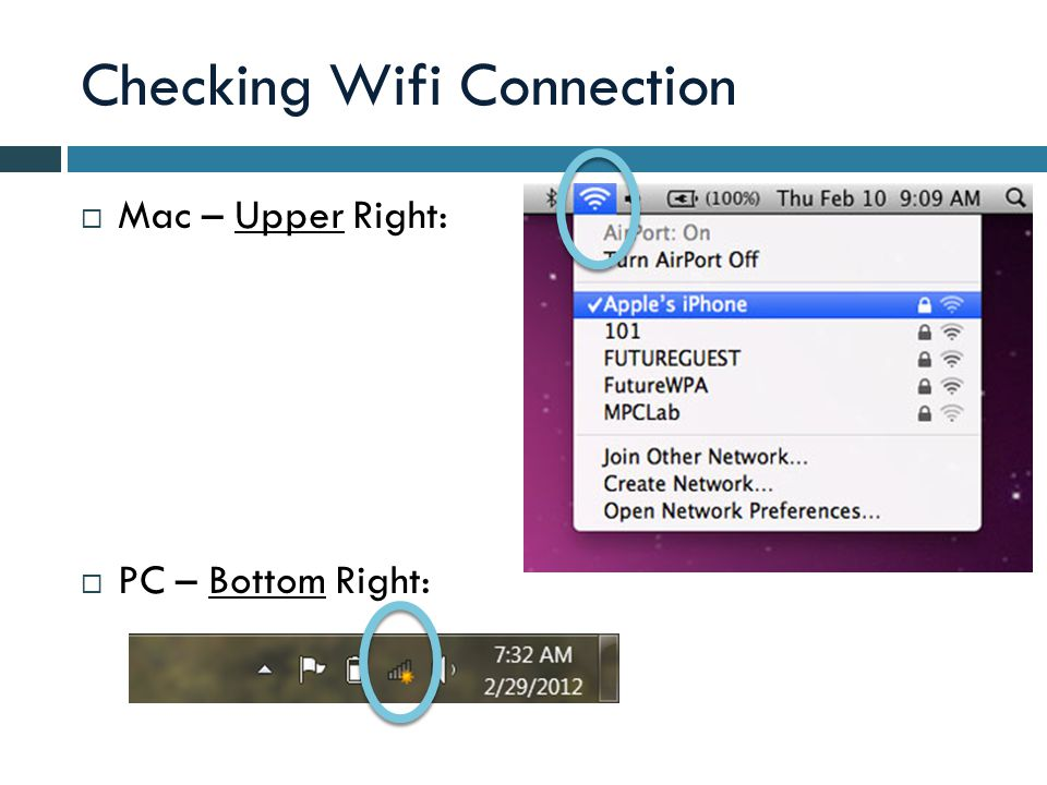 Checking Wifi Connection  Mac – Upper Right:  PC – Bottom Right:
