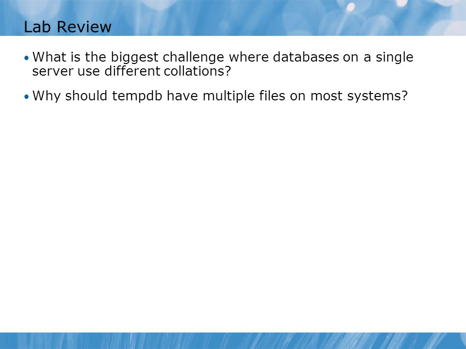 Lab Review What is the biggest challenge where databases on a single server use different collations.