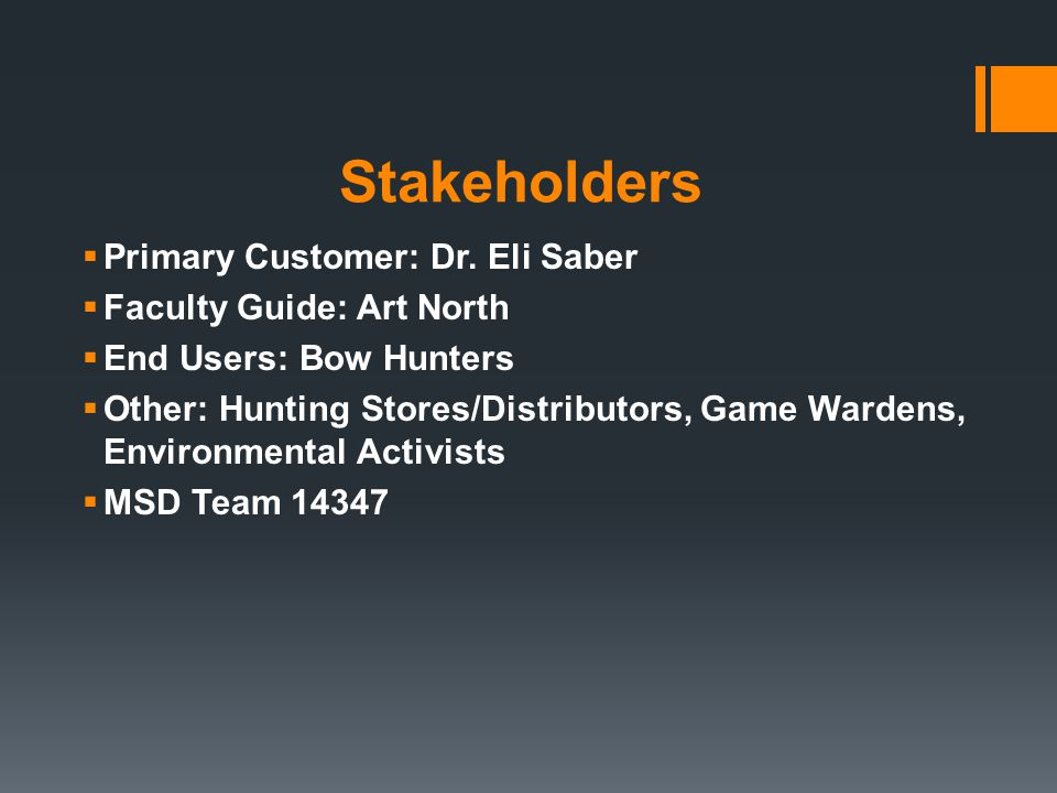 Stakeholders  Primary Customer: Dr.