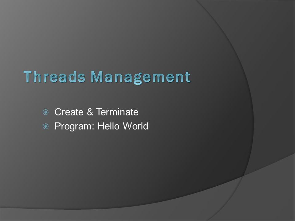  Create & Terminate  Program: Hello World