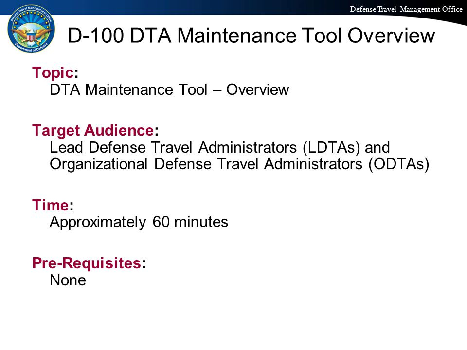 Defense Travel Management Office Office of the Under Secretary of Defense (Personnel and Readiness) PERMISSION LEVELS KEY POINTS: Define functions or tasks performed in DTS Control individual access to DTS modules and functions Distributed only as appropriate to each individual's role(s) COMMON CHARACTERISTICS: Ten levels range from 0 to 9 Every user assigned at least on level Not cumulative or inclusive User must hold a level to grant a level User must hold a level to revoke a level