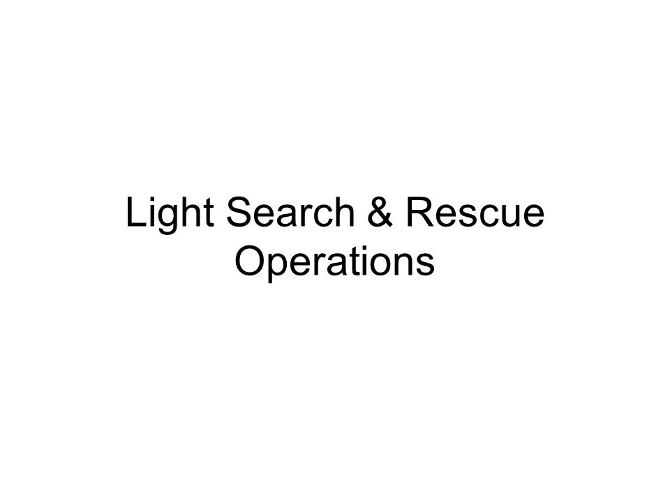 Light Search & Rescue Operations