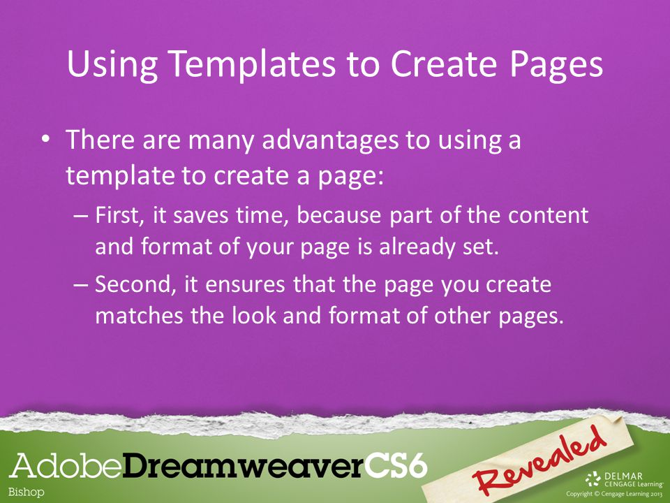 There are many advantages to using a template to create a page: – First, it saves time, because part of the content and format of your page is already set.