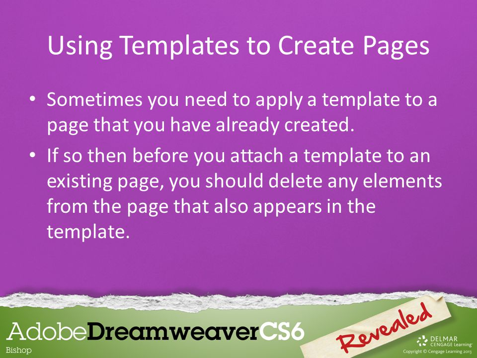 Sometimes you need to apply a template to a page that you have already created. If so then before you attach a template to an existing page, you shoul