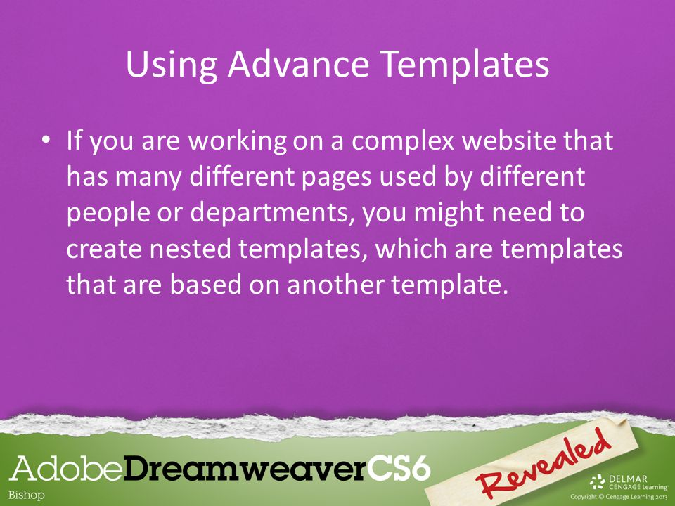 If you are working on a complex website that has many different pages used by different people or departments, you might need to create nested templates, which are templates that are based on another template.