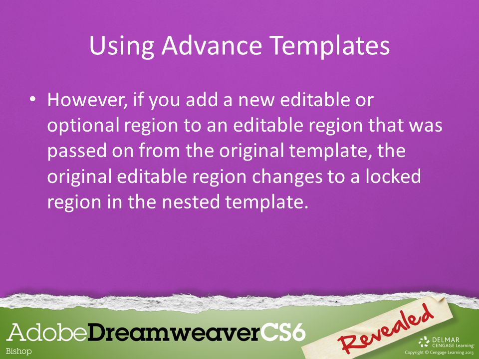 However, if you add a new editable or optional region to an editable region that was passed on from the original template, the original editable regio