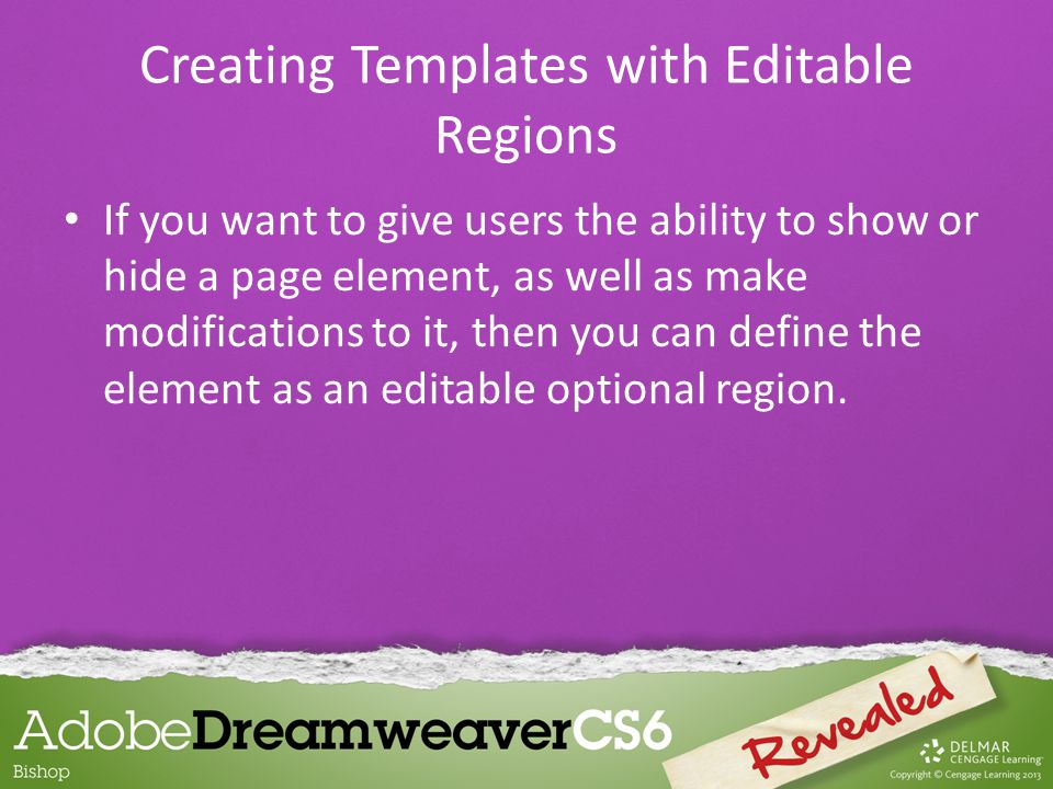 If you want to give users the ability to show or hide a page element, as well as make modifications to it, then you can define the element as an editable optional region.