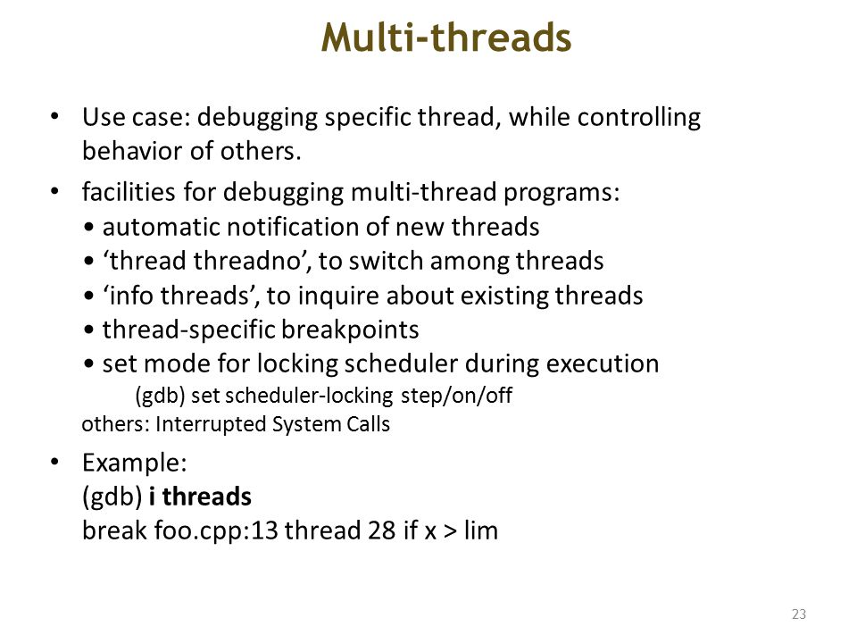Multi-threads Use case: debugging specific thread, while controlling behavior of others.