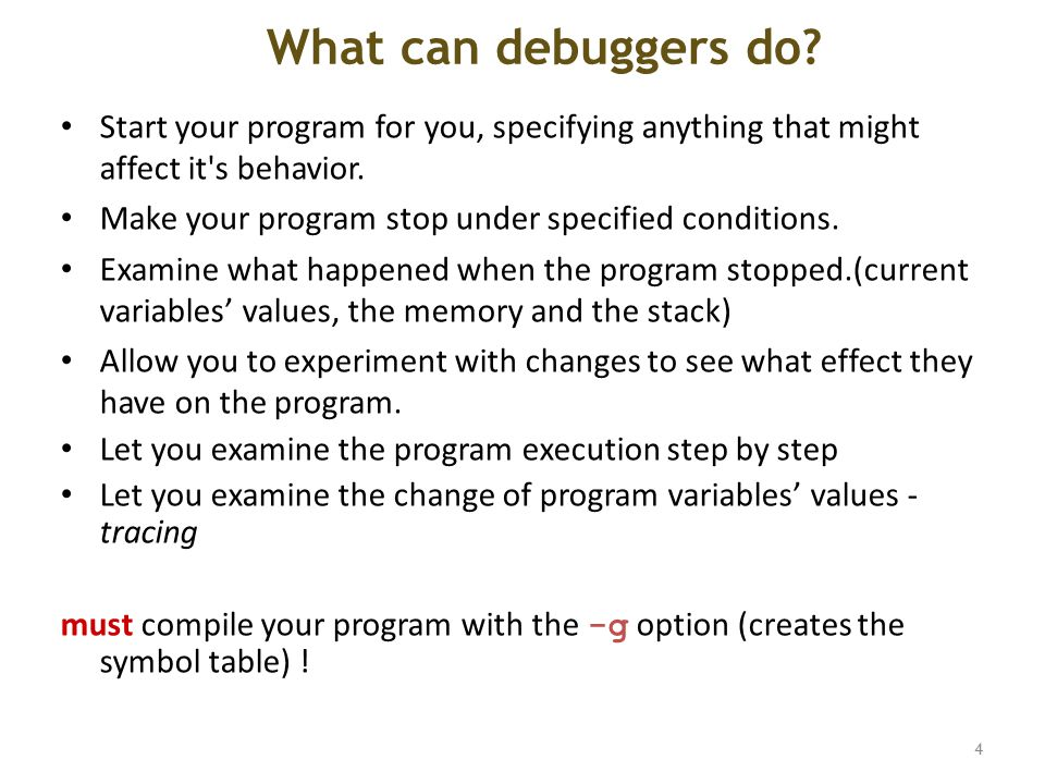 What can debuggers do.
