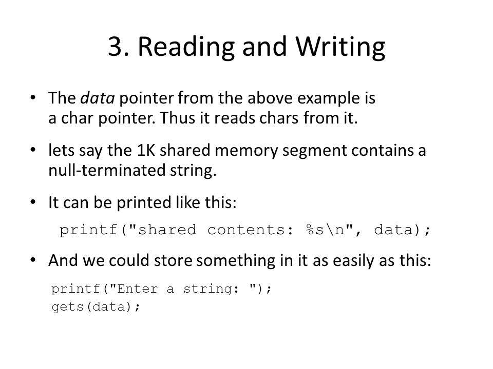 3. Reading and Writing The data pointer from the above example is a char pointer.