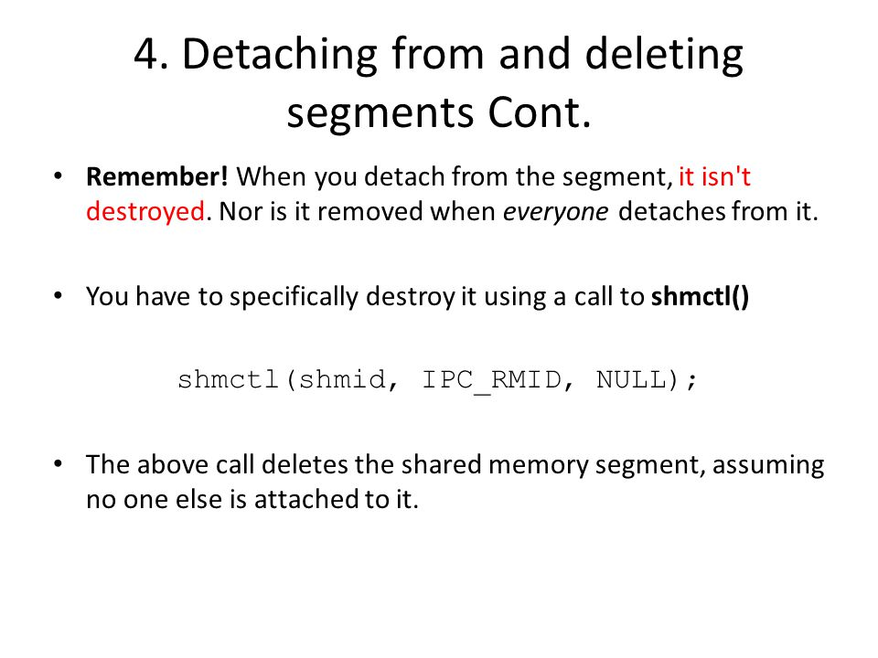 4. Detaching from and deleting segments Cont. Remember.