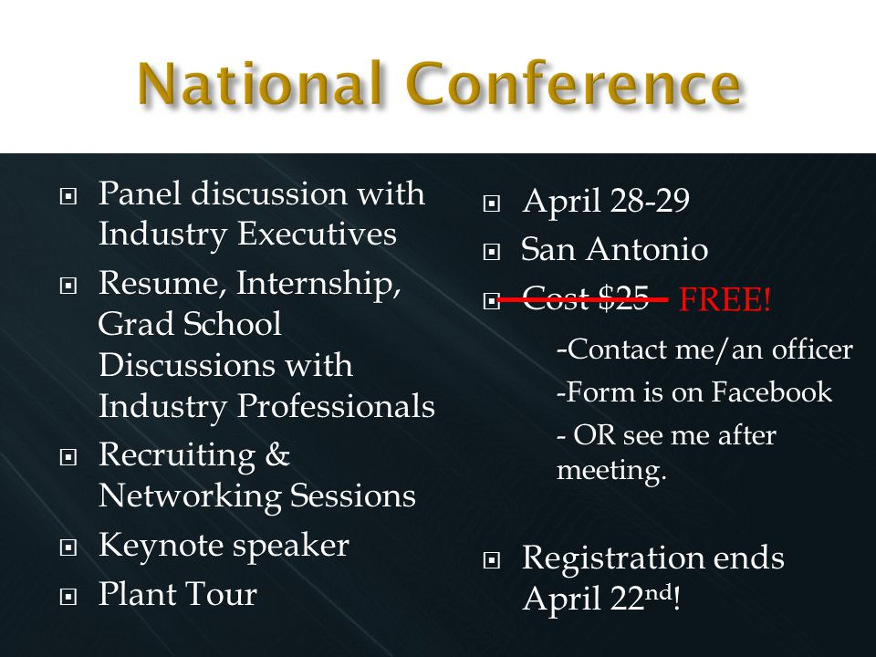  April 28-29  San Antonio  Cost $25 - Contact me/an officer -Form is on Facebook - OR see me after meeting.