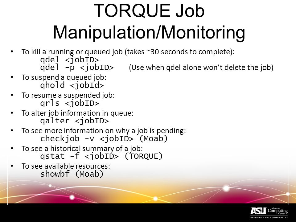 Job Monitoring (qstat command) saguaro$ qstat -s a job-ID prior name user state submit/start at queue slots ------------------------------------------------------------------------------------------ 16414 0.12347 NAMD xxxxxxxx r 01/09/2008 15:13:58 normal@i101-302...