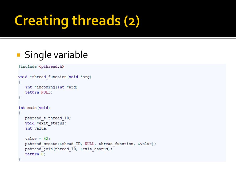  Condition variables are used  to allow threads to synchronize based upon the actual value of data without continually polling to check whether the condition if met  in conjunction with a mutex lock