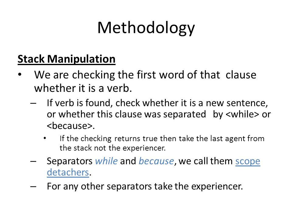 Methodology Stack Manipulation We are checking the first word of that clause whether it is a verb.