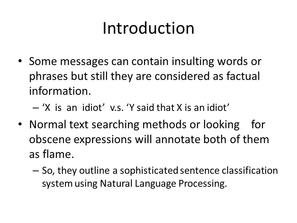 Introduction Some messages can contain insulting words or phrases but still they are considered as factual information.