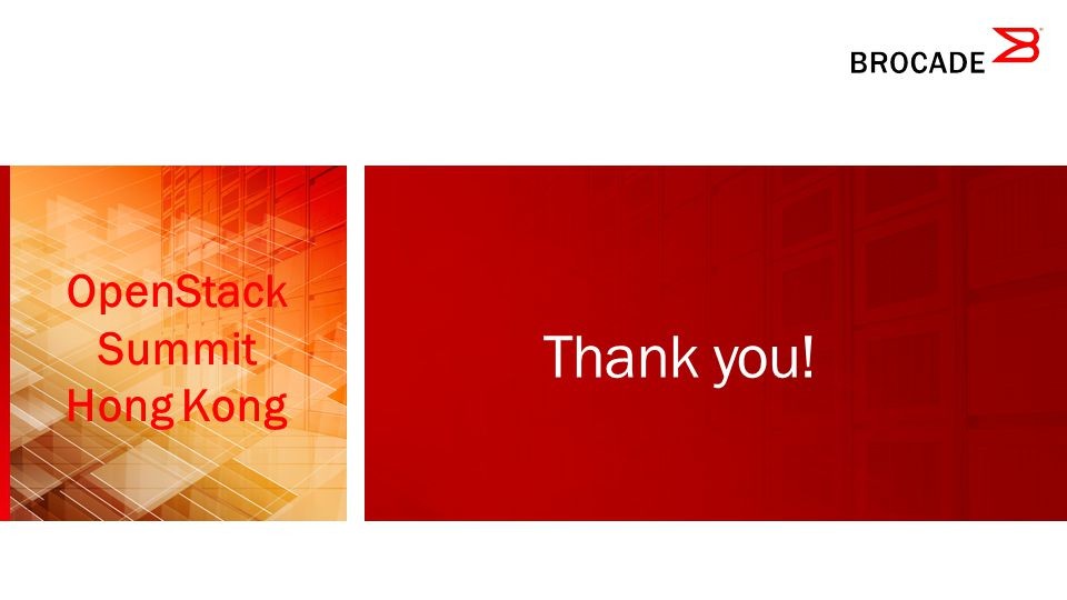 Thank you! OpenStack Summit Hong Kong