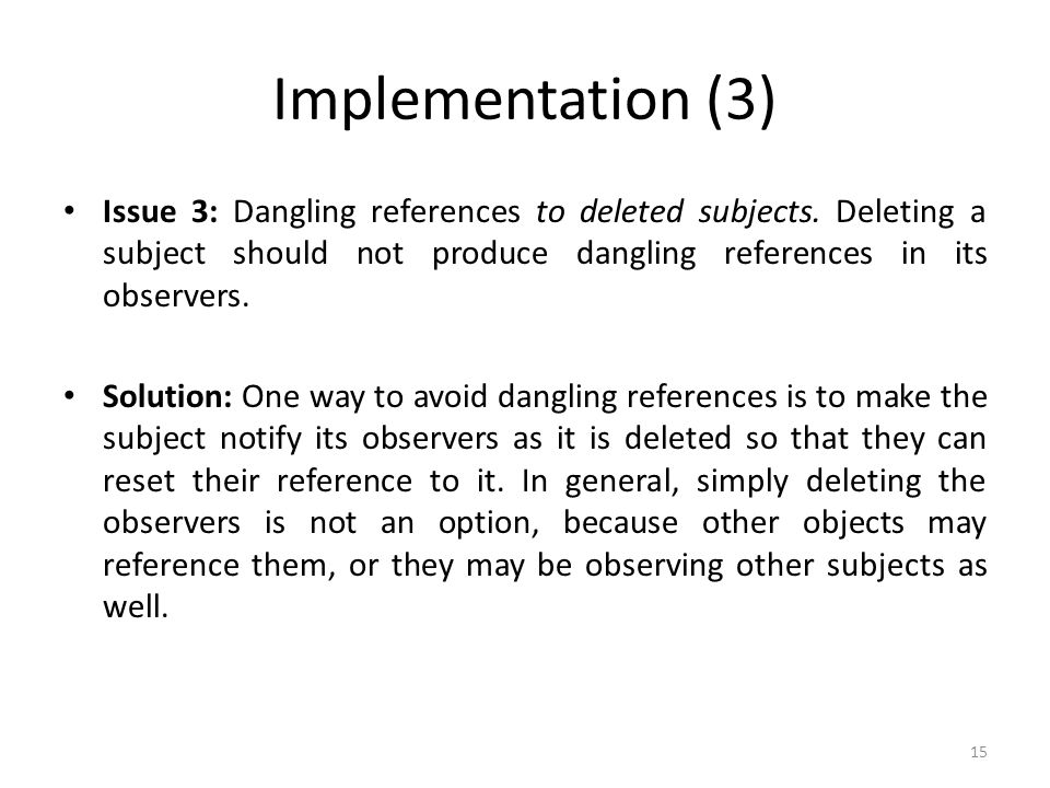 Implementation (3) Issue 3: Dangling references to deleted subjects.
