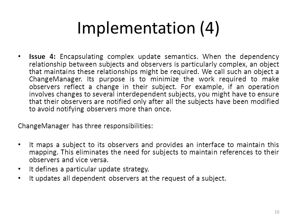 Implementation (4) Issue 4: Encapsulating complex update semantics.