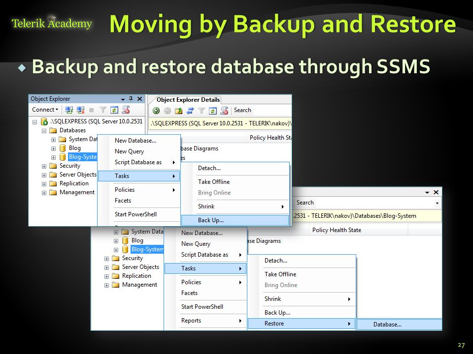 Moving by Backup and RestoreMoving by Backup and Restore  Backup and restore database through SSMS 27