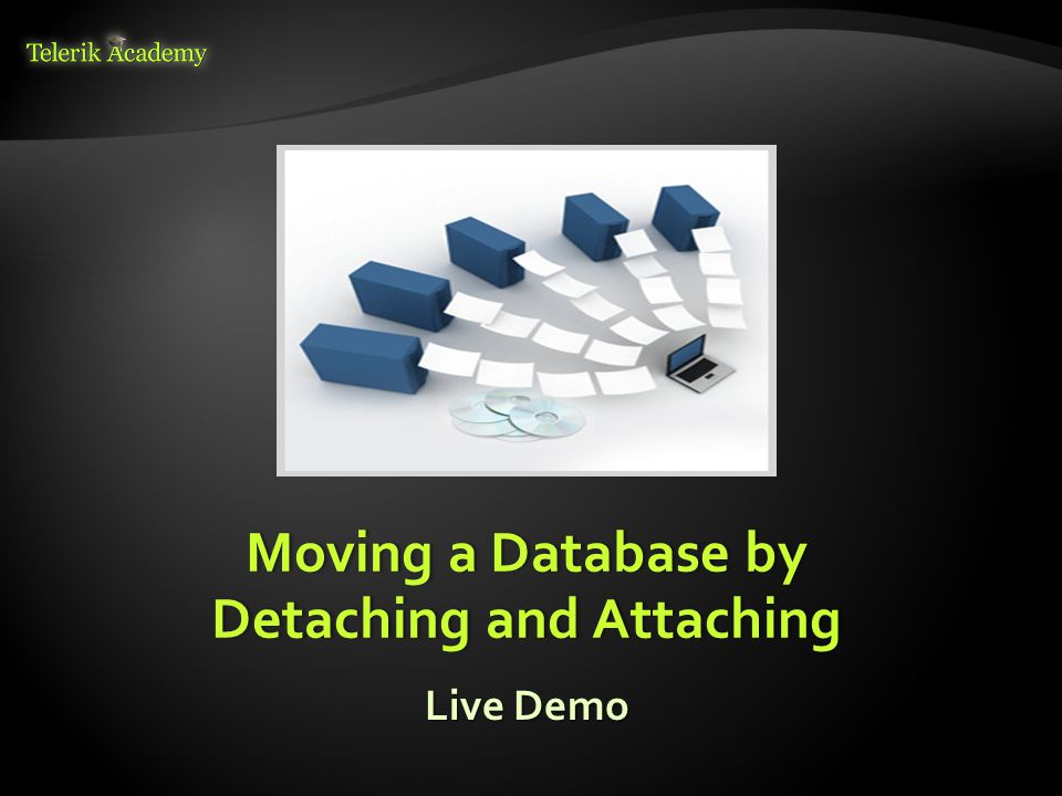 Moving a Database by Detaching and Attaching Live Demo