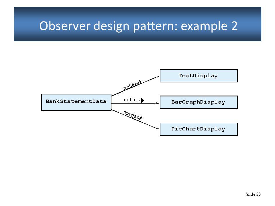 Slide 23 Observer design pattern: example 2