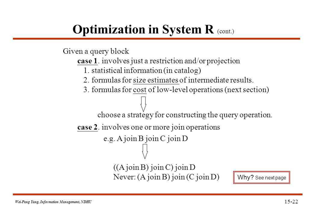 Wei-Pang Yang, Information Management, NDHU Optimization in System R (cont.) Given a query block case 1.