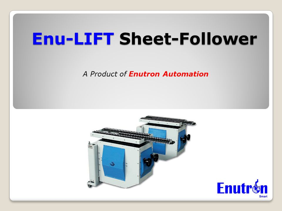 Enu-LIFT Sheet-Follower A Product of Enutron Automation